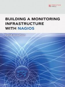 Ebook in inglese Building a Monitoring Infrastructure with Nagios Josephsen, David