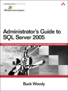 Ebook in inglese Administrator's Guide to SQL Server 2005 Woody, Buck