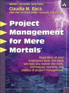 Ebook in inglese Project Management for Mere Mortals Baca, Claudia