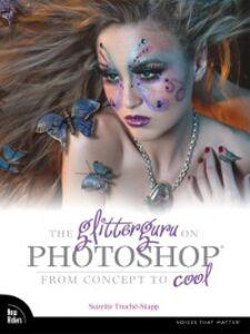 Foto Cover di The Glitterguru on Photoshop, Ebook inglese di Suzette Troche-Stapp, edito da Pearson Education