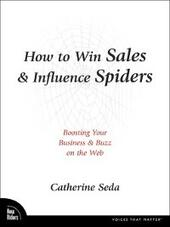 How to Win Sales & Influence Spiders