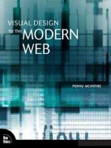 Foto Cover di Visual Design for the Modern Web, Ebook inglese di Penny McIntire, edito da Pearson Education