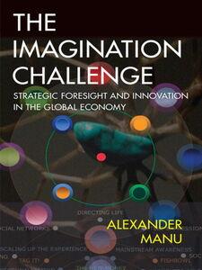 Foto Cover di The Imagination Challenge, Ebook inglese di Alexander Manu, edito da Pearson Education