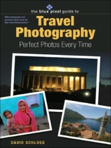 Ebook in inglese Blue Pixel Guide to Travel Photography Schloss, David