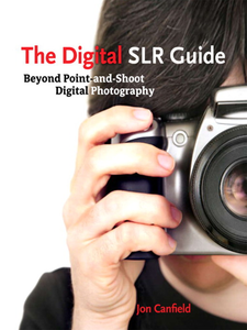 Ebook in inglese The Digital SLR Guide Canfield, Jon