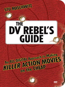 Ebook in inglese The DV Rebel's Guide Maschwitz, Stu