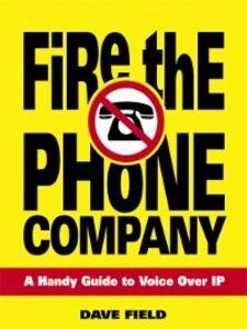 Foto Cover di Fire the Phone Company, Ebook inglese di David Field, edito da Pearson Education