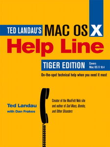 Foto Cover di Mac OS X Help Line, Tiger Edition, Ebook inglese di Dan Frakes,Ted Landau, edito da Pearson Education