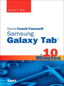 "Ebook in inglese Sams Teach Yourself Samsung GALAXY Tabâ""¢ in 10 Minutes Kelly, James Floyd"