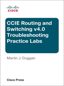 Ebook in inglese CCIE Routing and Switching v4.0 Troubleshooting Practice Labs Duggan, Martin