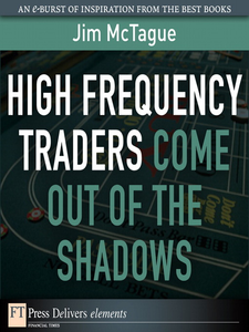 Ebook in inglese High Frequency Traders Come Out of the Shadows McTague, Jim