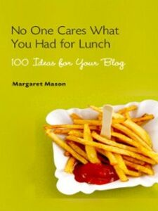 Foto Cover di No One Cares What You Had for Lunch, Ebook inglese di Margaret Mason, edito da Pearson Education