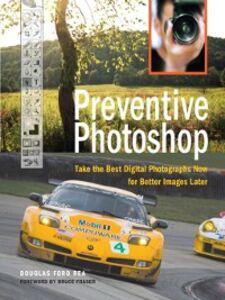 Foto Cover di Preventive Photoshop, Ebook inglese di Douglas Ford Rea, edito da Pearson Education
