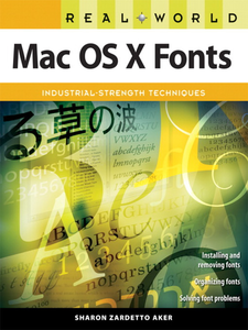 Ebook in inglese Real World Mac OS X Fonts Aker, Sharon Zardetto
