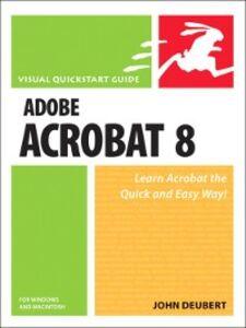 Foto Cover di Adobe Acrobat 8 for Windows and Macintosh, Ebook inglese di John Deubert, edito da Pearson Education
