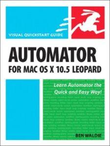 Ebook in inglese Automator for Mac OS X 10.5 Leopard Waldie, Ben