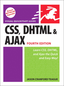 Ebook in inglese CSS, DHTML, and Ajax, Fourth Edition Teague, Jason Cranford