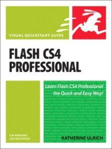 Foto Cover di Flash CS4 Professional for Windows and Macintosh, Ebook inglese di Katherine Ulrich, edito da Pearson Education