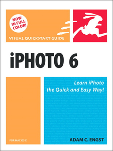 Ebook in inglese Visual QuickStart Guide iPhoto 6 for Mac OS X Engst, Adam