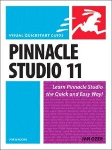 Foto Cover di Pinnacle Studio 11 for Windows, Ebook inglese di Jan Ozer, edito da Pearson Education