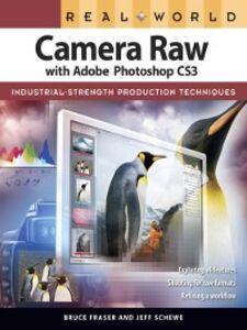 Foto Cover di Real World Camera Raw with Adobe Photoshop CS3, Ebook inglese di Bruce Fraser,Jeff Schewe, edito da Pearson Education