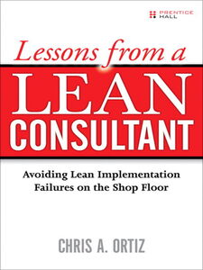 Ebook in inglese Lessons from a Lean Consultant Ortiz, Chris A.