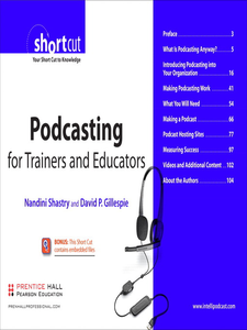 Ebook in inglese Podcasting for Trainers and Educators, Digital Short Cut Gillespie, David P. , Shastry, Nandini