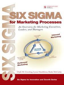 Foto Cover di Six Sigma for Marketing Processes, Ebook inglese di AA.VV edito da Pearson Education