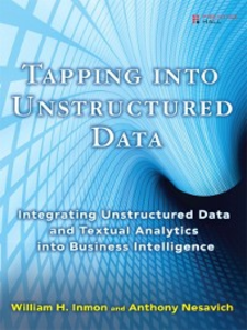 Ebook in inglese Tapping into Unstructured Data Inmon, William H. , Nesavich, Anthony