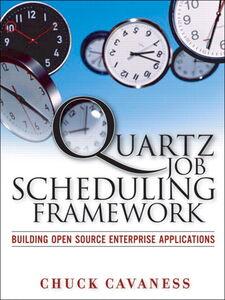 Foto Cover di Quartz Job Scheduling Framework, Ebook inglese di Chuck Cavaness, edito da Pearson Education