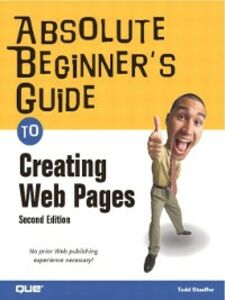 Ebook in inglese Absolute Beginner's Guide to Creating Web Pages Stauffer, Todd