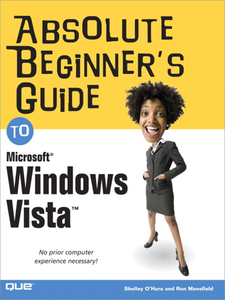 Ebook in inglese Absolute Beginner's Guide to Microsoft Windows Vista Mansfield, Ron , O'Hara, Shelley