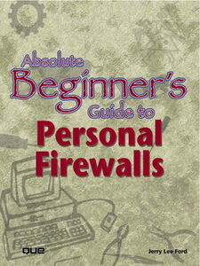 Foto Cover di Absolute Beginner's Guide to Personal Firewalls, Ebook inglese di Jerry Lee Ford Jr., edito da Pearson Education