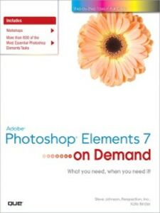Ebook in inglese Adobe Photoshop Elements 7 on Demand Binder, Kate , Inc., Perspection , Johnson, Steve