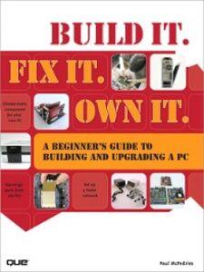 Foto Cover di Build It. Fix It. Own It, Ebook inglese di Paul McFedries, edito da Pearson Education
