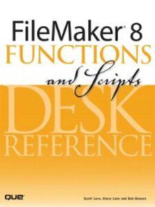 Foto Cover di FileMaker 8 Functions and Scripts Desk Reference, Ebook inglese di AA.VV edito da Pearson Education