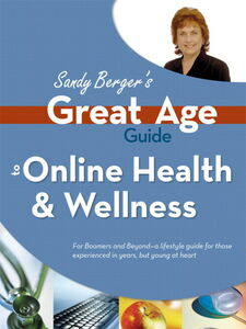 Ebook in inglese Great Age Guide to Online Health and Wellness Berger, Sandy