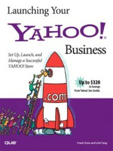 Ebook in inglese Launching Your Yahoo! Business Fiore, Frank , Tang, Linh
