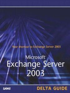 Ebook in inglese Microsoft Exchange Server 2003 Delta Guide Jones, Bradley L. , McAmis, David