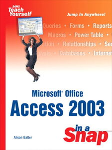 Ebook in inglese Microsoft Office Access 2003 in a Snap Balter, Alison