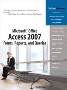 Foto Cover di Microsoft Office Access 2007 Forms, Reports, and Queries, Ebook inglese di Paul McFedries, edito da Pearson Education
