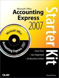 Foto Cover di Microsoft Office Accounting Express 2007 Starter Kit, Ebook inglese di Pamela Pierce, edito da Pearson Education