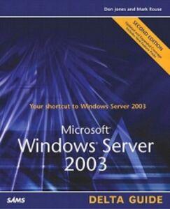 Foto Cover di Microsoft Windows Server 2003 Delta Guide, Ebook inglese di Don Jones,Mark Rouse, edito da Pearson Education