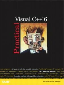 Ebook in inglese Practical Visual C++ 6 Bates, Jonathan , Tompkins, Timothy