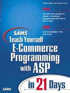 Foto Cover di Sams Teach Yourself E-Commerce Programming with ASP in 21 Days, Ebook inglese di AA.VV edito da Pearson Education