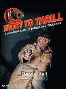 Foto Cover di Shoot to Thrill, Ebook inglese di Derek Pell, edito da Pearson Education