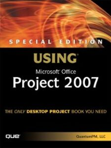 Ebook in inglese Special Edition Using Microsoft Office Project 2007 LLC, QuantumPM,