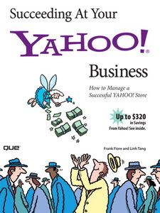 Ebook in inglese Succeeding At Your Yahoo! Business Fiore, Frank , Tang, Linh