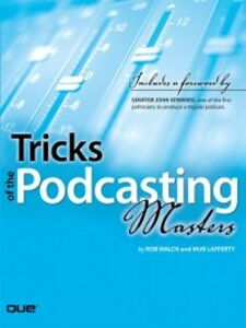 Ebook in inglese Tricks of the Podcasting Masters Lafferty, Mur , Walch, Rob