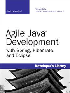 Foto Cover di Agile Java Development with Spring, Hibernate and Eclipse, Ebook inglese di Anil Hemrajani, edito da Pearson Education